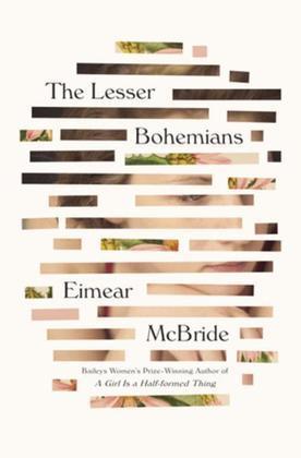 The Lesser Bohemians: A Novel