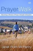 PrayerWalk: Becoming a Woman of Prayer, Strength, and Discipline