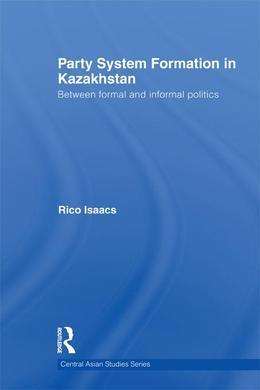 Party System Formation in Kazakhstan: Between Formal and Informal Politics