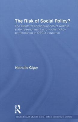 The Risk of Social Policy?: The Electoral Consequences of Welfare State Retrenchment and Social Policy Performance in OECD Countries