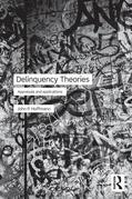 Delinquency Theories: Appraisals and Applications