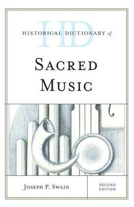 Historical Dictionary of Sacred Music