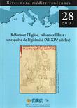 28   2007 - Réformer l'Église, réformer l'État : une quête de légitimité (XIe-XIVe siècle) - Rives