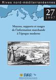 27   2007 - Moyens, supports et usages de l'information marchande à l'époque moderne - Rives