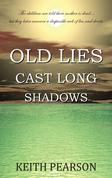 Old Lies Cast Long Shadows