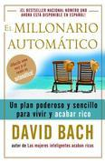 El millonario automatico: Un plan poderoso y sencillo para vivir y acabar rico