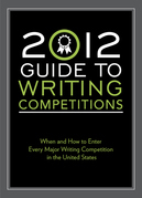 2012 Guide to Writing Competitions: Where and How to Enter Every Major Writing Competition in the United States