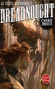 Dreadnought (Le Siècle mécanique, Tome 3)