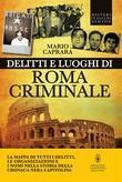 Delitti e luoghi di Roma criminale