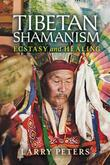 Tibetan Shamanism: Ecstasy and Healing