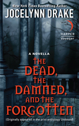 The Dead, the Damned, and the Forgotten: A Novella