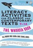 Literacy Activities for Classic and Contemporary Texts 7-14: The Whoosh Book