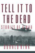 Tell it to the Dead: Memories of a War