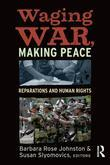 Waging War, Making Peace: Reparations and Human Rights