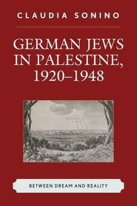 German Jews in Palestine, 1920-1948: Between Dream and Reality