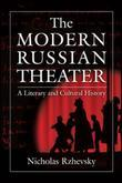 The Modern Russian Theater: A Literary and Cultural History: A Literary and Cultural History
