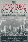The Hong Kong Reader: Passage to Chinese Sovereignty: Passage to Chinese Sovereignty