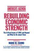 America's Agenda: Rebuilding Economic Strength: Rebuilding Economic Strength