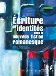 Écriture et identités dans la nouvelle fiction romanesque