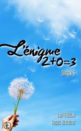 L'énigme 2+0=3 saison 6