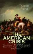 THE AMERICAN CRISIS – Revolutionary Work Which Inspired the American People to Fight for Their Independence