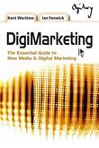 Digimarketing: The Essential Guide to New Media and Digital Marketing