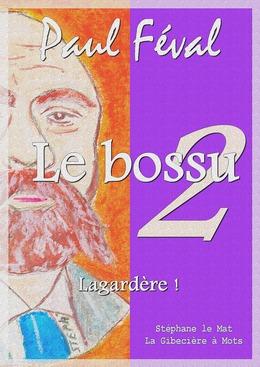 Le bossu - volume 2 - Lagardère !