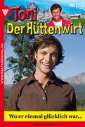 Toni der Hüttenwirt 112 - Heimatroman