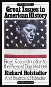 Great Issues in American History, Vol. III: From Reconstruction to the Present Day, 1864-1981