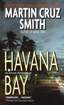 Havana Bay: Martin Cruz Smith
