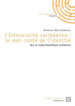 L'Interoralité caribéenne : le mot conté de l'identité