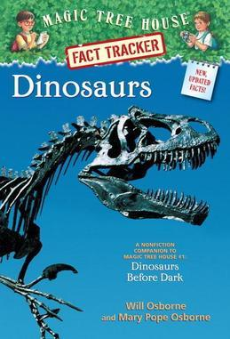 Dinosaurs: A Nonfiction Companion to Magic Tree House #1: Dinosaurs Before Dark