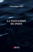 La tentation du pont                              