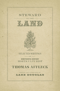Steward of the Land: Selected Writings of Nineteenth-Century Horticulturist Thomas Affleck