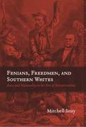 Fenians, Freedmen, and Southern Whites: Race and Nationality in the Era of Reconstruction