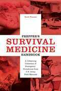 Prepper's Survival Medicine Handbook: A Lifesaving Collection of Emergency Procedures from U.S. Army Field Manuals