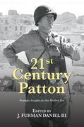 21st Century Patton: Strategic Insights for the Modern Era