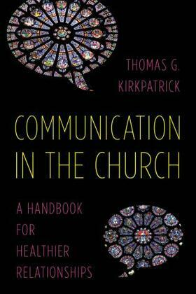 Communication in the Church: A Handbook for Healthier Relationships