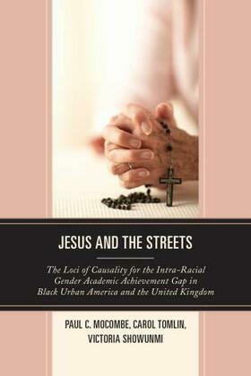 Jesus and the Streets: The Loci of Causality for the Intra-Racial Gender Academic Achievement Gap in Black Urban America and the United Kingdom