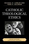 Catholic Theological Ethics: Ancient Questions, Contemporary Responses