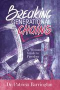 Breaking Generational Chains: A Woman's Guide to Freedom