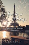 Miracle at Midlife: A Transatlantic Romance