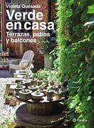 Verde en casa. Terrazas, patios y balcones