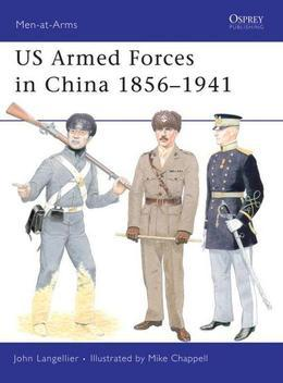 US Armed Forces in China 1856-1941