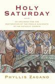 Holy Saturday: An Argument for the Restoration of the Female Diaconate in the Catholic Church