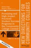 Promising and High-Impact Practices: Student Success Programs in the Community College Context: New Directions for Community Colleges, Number 175