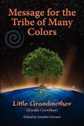 Message for the Tribe of Many Colors