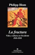 La fractura. Vida y cultura en Occidente 1918-1938