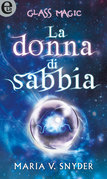 Glass magic - La donna di sabbia
