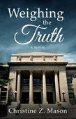 Weighing the Truth: A Novel